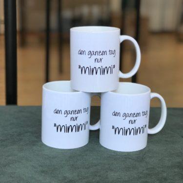 """TASSE Den Ganzen Tag Nur """"mimimi"""""""