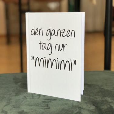 """NOTIZBUCH Den Ganzen Tag Nur """"mimimi"""""""